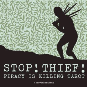 Stop! Thief! Piracy is killing tarot image by Steven bright UK
